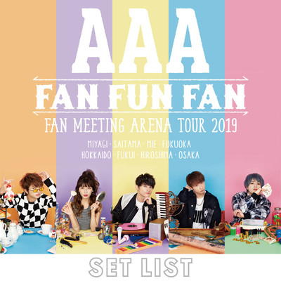 アルバム/AAA FAN MEETING ARENA TOUR 2019 〜FAN FUN FAN〜SETLIST/AAA