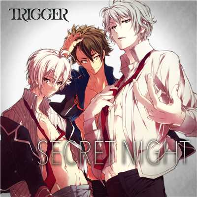 シングル/SECRET NIGHT(app edit)/TRIGGER