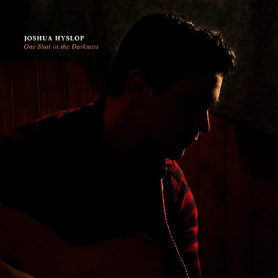 シングル/One Shot in the Darkness/Joshua Hyslop