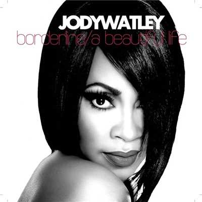 アルバム/Borderline/A Beautiful Life - BONUS REMIX EP/Jody Watley