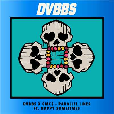 シングル/Parallel Lines feat.Happy Sometimes/DVBBS/CMC$