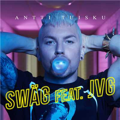 Swag (feat. JVG)/Antti Tuisku