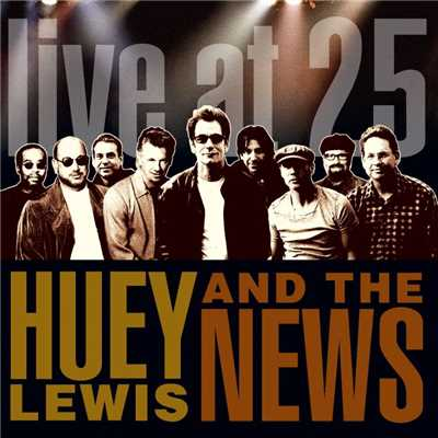 アルバム/Live At 25/Huey Lewis & The News