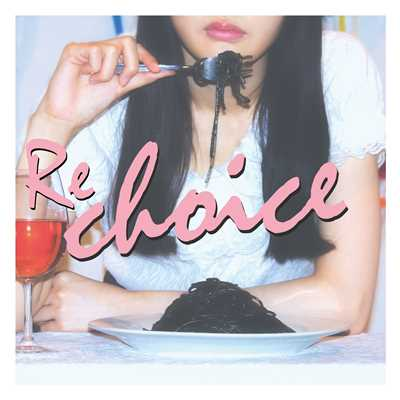 シングル/Re::choice/City Your City