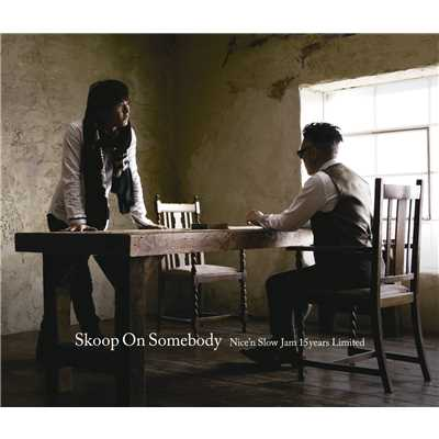 アルバム/Nice'n Slow Jam 15years limited/Skoop On Somebody