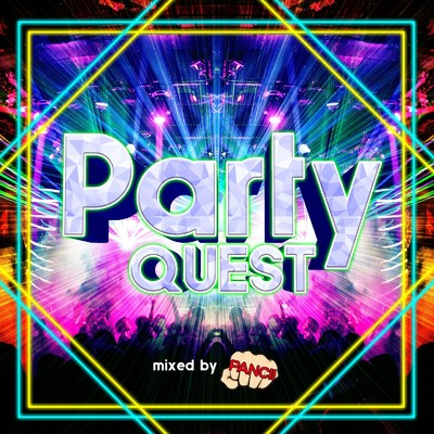 アルバム/PARTY QUEST -WEEKEND BEST MIX- Mixed by DJ PANCII/DJ PANCII