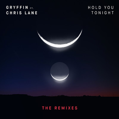 アルバム/Hold You Tonight (featuring Chris Lane/Remixes)/グリフィン