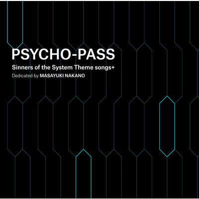 ハイレゾアルバム/PSYCHO-PASS Sinners of the System Theme songs + Dedicated by Masayuki Nakano/中野雅之(BOOM BOOM SATELLITES)