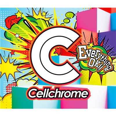 シングル/Everything OK!!/Cellchrome