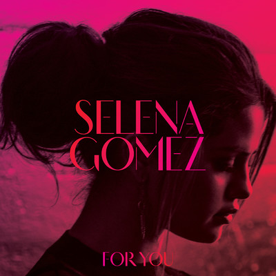 アルバム/For You/Selena Gomez