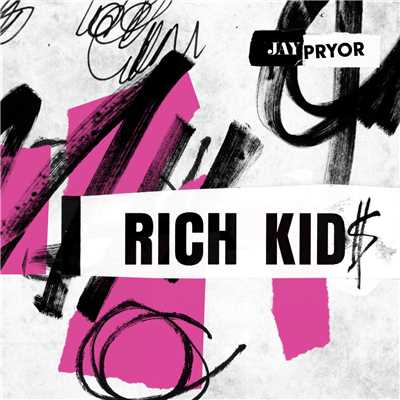 シングル/Rich Kid$ (featuring IDA)/Jay Pryor