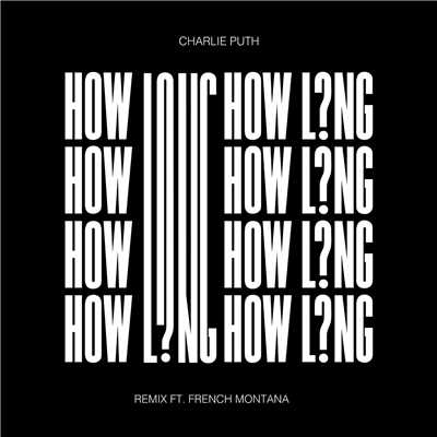 シングル/How Long (feat. French Montana) [Remix]/Charlie Puth