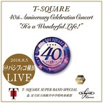 ハイレゾアルバム/40th Anniversary Celebration Concert It's a Wonderful Life! Complete Edition (PCM 96kHz/24bit)/T-SQUARE Super Band Special