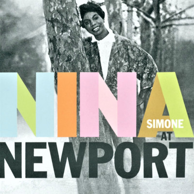 アルバム/Nina at Newport (60th Anniversary Edition) [Live]/Nina Simone
