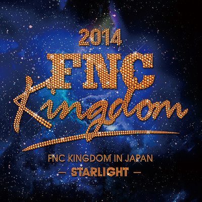 ハイレゾアルバム/Live 2014 FNC KINGDOM -STARLIGHT- (Part2)/Various Artists
