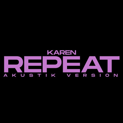 アルバム/Repeat (Akustik Version)/KAREN