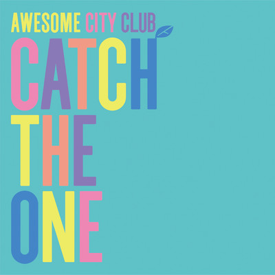 アルバム/Catch The One/Awesome City Club