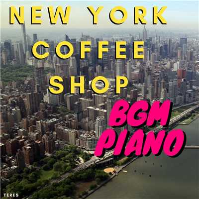 ハイレゾアルバム/New York Coffee Shop BGM Piano/Teres