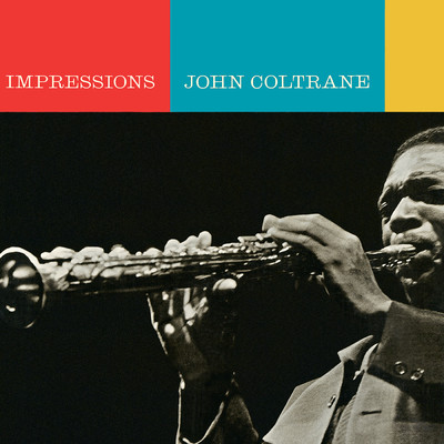 ハイレゾ/Impressions (Live At The Village Vanguard / 1961)/John Coltrane