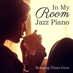 ハイレゾ/Jazz Fills My Room/Relaxing Piano Crew