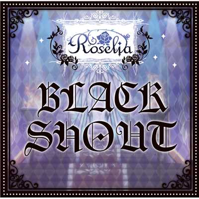 シングル/BLACK SHOUT -instrumental-/Roselia