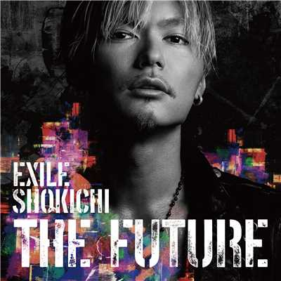シングル/BACK TO THE FUTURE feat. VERBAL (m-flo) & SWAY/EXILE SHOKICHI