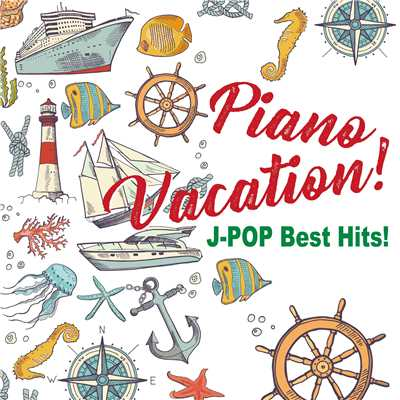 アルバム/Piano Vacation! J-POP Best Hits!/Kaoru Sakuma