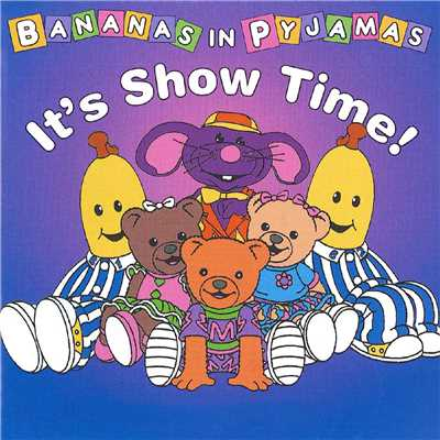 アルバム/It's Show Time!/Bananas In Pyjamas