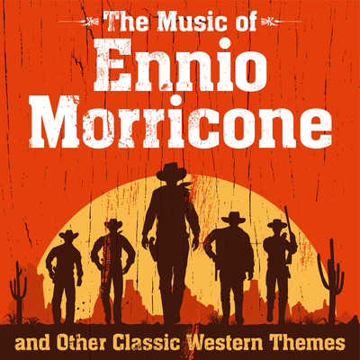 The Music of Ennio Morricone and Other Classic Western Themes/Various Artists
