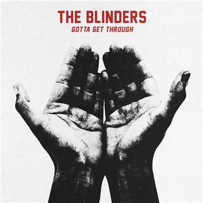 シングル/Gotta Get Through/The Blinders