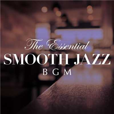 ハイレゾアルバム/The Essential Smooth Jazz BGM/Relaxing Piano Crew