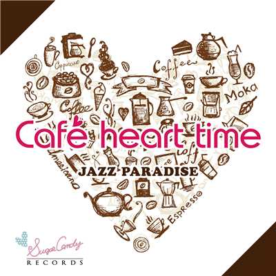 アルバム/Cafe heart time/JAZZ PARADISE