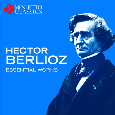 アルバム/Hector Berlioz: Essential Works/Various Artists