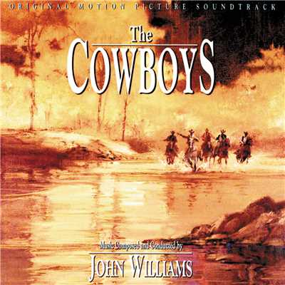 アルバム/The Cowboys (Original Motion Picture Soundtrack)/John Williams