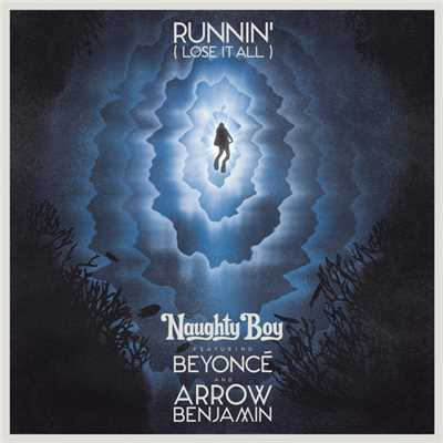 シングル/Runnin' (Lose It All) (featuring Beyonce, Arrow Benjamin)/Naughty Boy