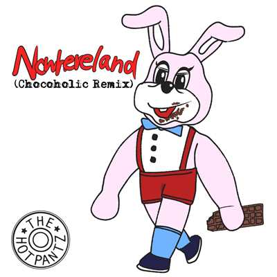 シングル/Nowhereland (Chocoholic Remix)/The Hotpantz