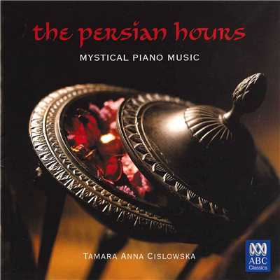 アルバム/The Persian Hours: Mystical Piano Music/Tamara-Anna Cislowska