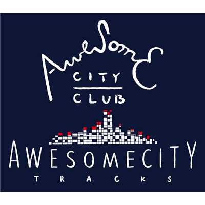 アルバム/Awesome City Tracks/Awesome City Club