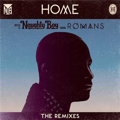 アルバム/Home (featuring ROMANS/The Remixes)/Naughty Boy
