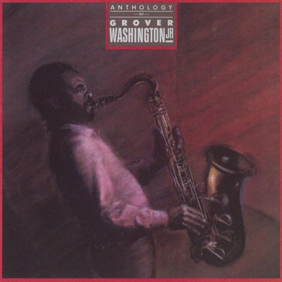 アルバム/Anthology/Grover Washington Jr.