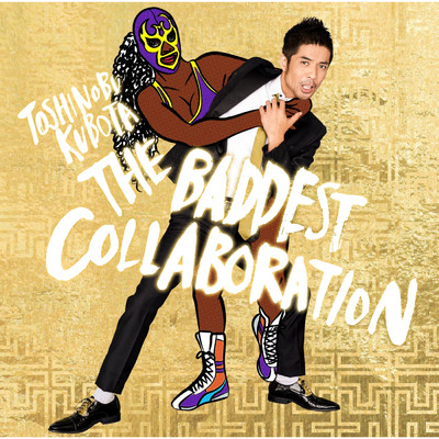 THE BADDEST 〜Collaboration〜/久保田 利伸