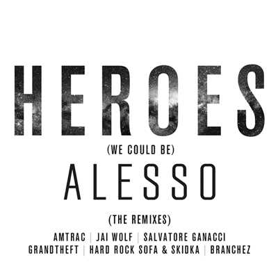 アルバム/Heroes (we could be) (featuring Tove Lo/The Remixes)/Alesso