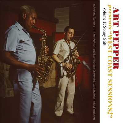 "アルバム/Art Pepper Presents ""West Coast Sessions!"" Volume 1 (feat. Sonny Stitt)/Art Pepper"