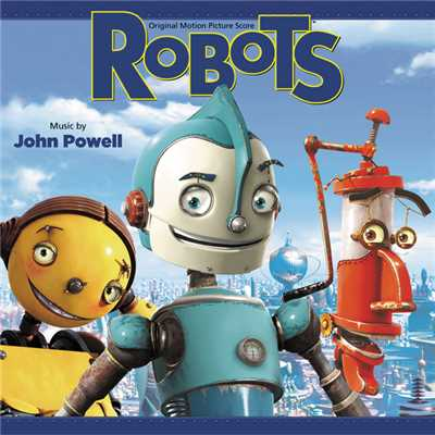 アルバム/Robots (Original Motion Picture Score)/John Powell