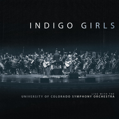 アルバム/Indigo Girls Live With The University Of Colorado Symphony Orchestra/Indigo Girls