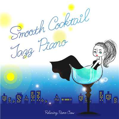 Smooth Cocktail Jazz Piano/Relaxing Piano Crew