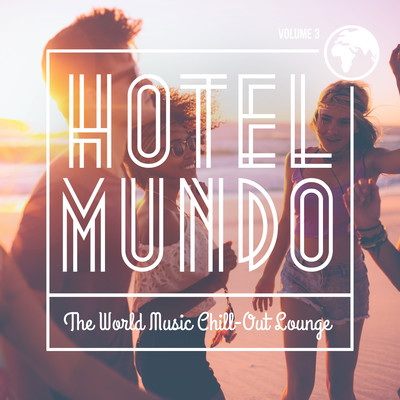 アルバム/Hotel Mundo: The World Music Chill-Out Lounge, Vol. 3/Various Artists