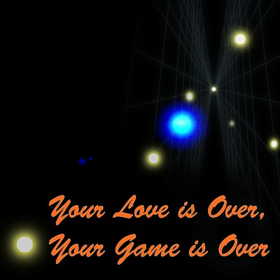 Your Love is Over, Your Game is Over/世界ブルー