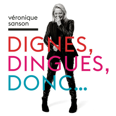 アルバム/Dignes, dingues, donc.../Veronique Sanson