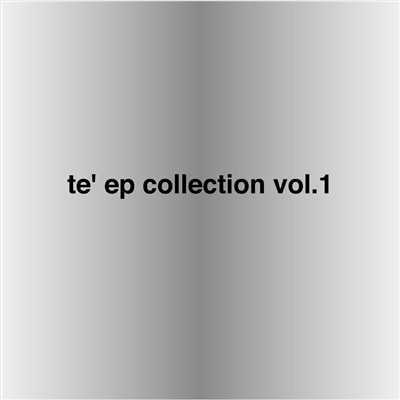 アルバム/te' ep collection vol.1/te'